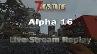 7 Days to Die - Always Run - 150 Blood Moon Spawn - Stream Series Saturday - Episode 12 thumbnail