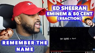 Remember The Name ED SHEERAN, EMINEM 50 CENT TOO MANY BARS REACTION.mp3