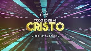 Celeste | TODO ES DE MI CRISTO | Official Video Lyrics