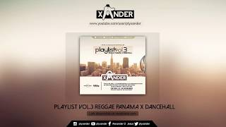 @PTYXANDER | REGGAE PANAMA & DANCEHALL PLAYLISTVOL.3