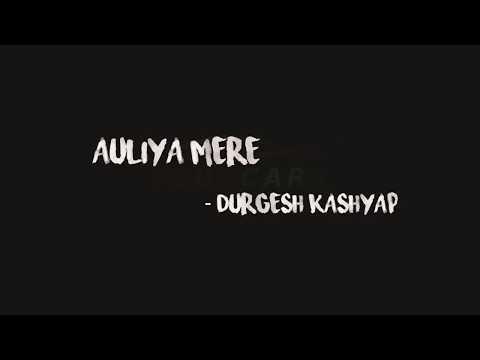 Auliya Mere Rasta Dikha - Durgesh Kashyap