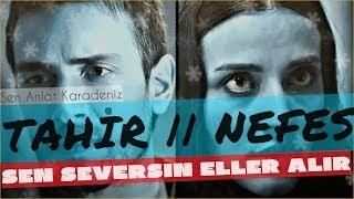 NEFES & TAHİR || AĞLATAN KLİP || SEN SEVERSİN ELLER ALIR