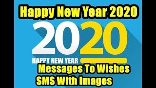Best Happy New Year 2020 Messages & SMS To Wishes With Images Your Frinds & Family