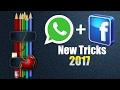 New Whatsapp Facebook tricks 2017 !