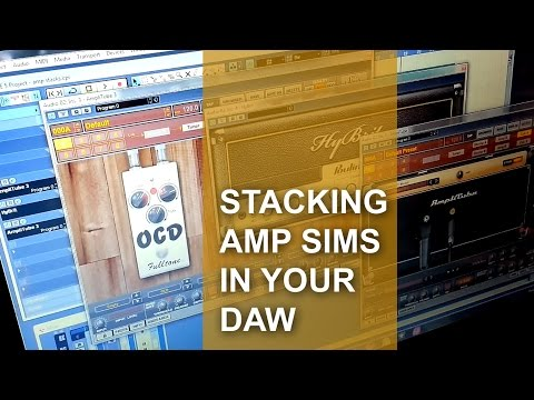 Stacking Amp Simulators In Your Daw For Best Guitar Sound