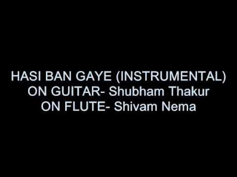 Hasi Ban Gaye | Instrumental | Guitar | Flute