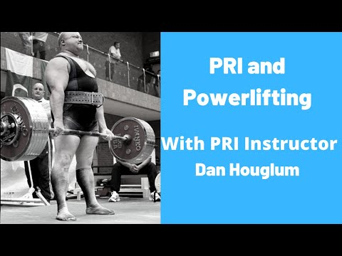 Powerlifting and Postural Restoration with PRI Faculty Memeber Dan Houglum