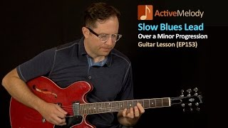Slow Blues Lead Guitar lesson (Over a Minor Progression) - EP153