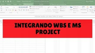 Integrando WBS Chart Pro e WBS Schedule Pro com Microsoft Project Professional MS Project