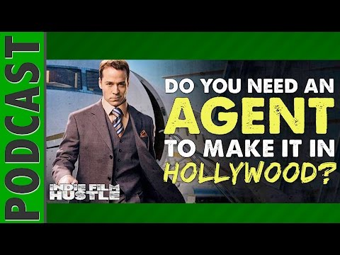 Do You Need an Agent or Talent Agency to Make it in Hollywood? - IFH 056