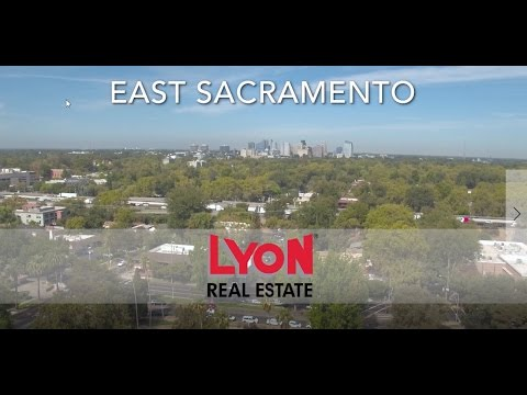 East Sacramento Community Video - Lyon Real Estate