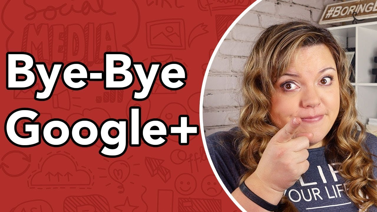 Google+ is DEAD - Google To Close Google Plus Social Network in 2019