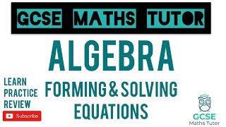 Forming and Solving Equations | Higher & Foundation | GCSE Maths Tutor