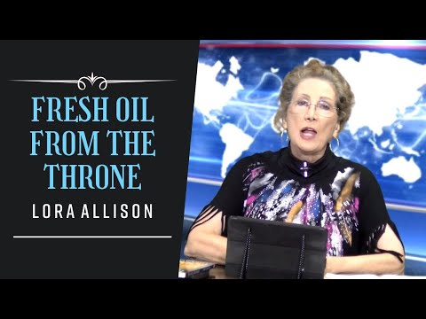 Fresh Oil From the Throne - Lora Allison, Celebration Ministries