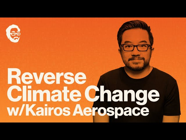 Cutting Edge Climate Tech | Fighting Global Warming & Greenhouse Gasses with Kairos Aerospace