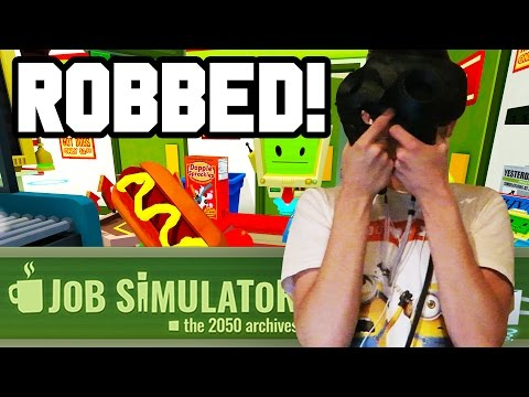 ROBBED IN VR!!   Job Simulator #2 (HTC Vive Virtual Reality Gameplay)