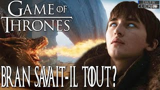Game of Thrones : BRAN savait-il ce qui allait arriver ?