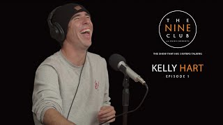 Kelly Hart | The Nine Club With Chris Roberts - Episode 01