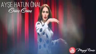 Ayşe Hatun Önal - Güm Güm (Remix) 2015