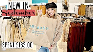 NEW IN PRIMARK SEPTEMBER 2019 /  *ENTIRE AUTUMN COLLECTION* / I SPENT £163.00!