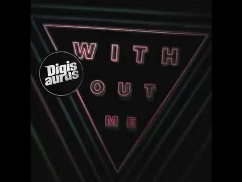 Digisaurus - Without Me (Audio)