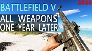 Battlefield V - All Weapons One Year After Release     [BFV 2020 - All New Guns]