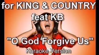 "for KING & COUNTRY feat  KB ""O God Forgive Us"" BackDrop Christian Karaoke"