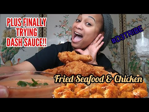 Fried Seafood and Fried Chicken Mukbang w/ DASH SAUCE !!