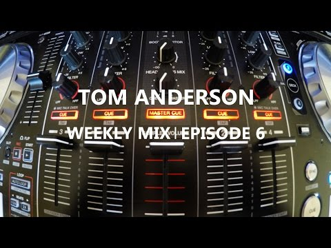 Tom Anderson Weekly Mix | Episode 6