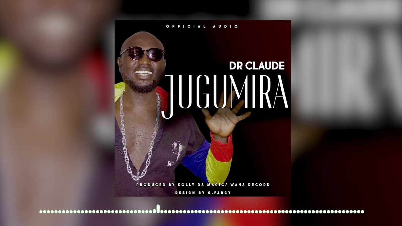 Dr  Claude - Jugumira (Official Audio) #1