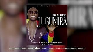 Dr  Claude - Jugumira (Official Audio)