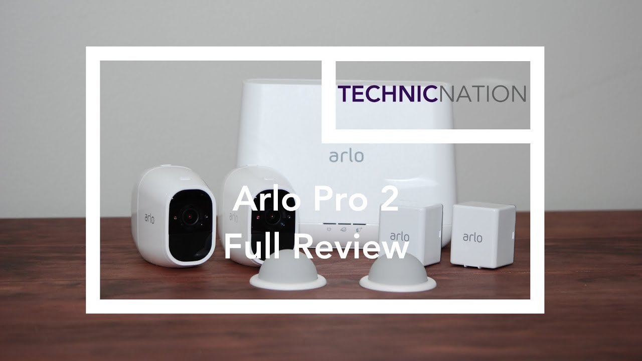 Arlo Pro 2 - Full Review