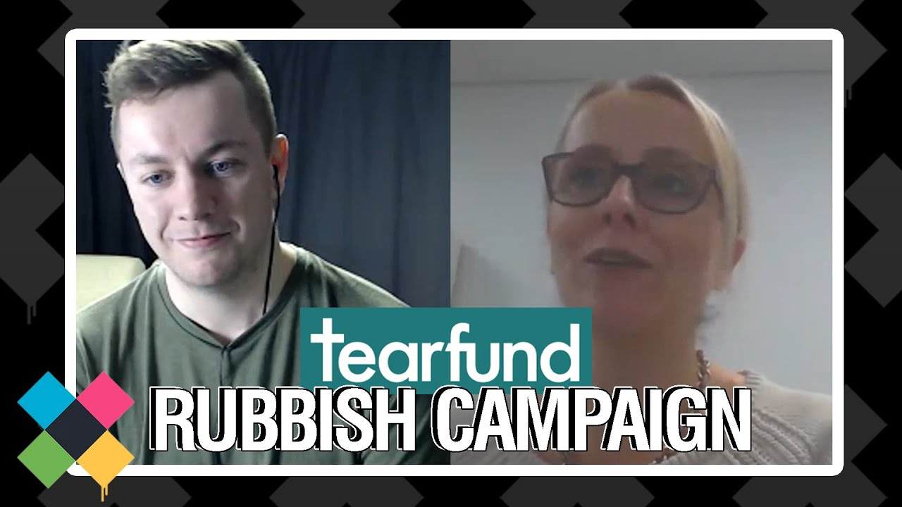 Tearfund Rubbish Campaign