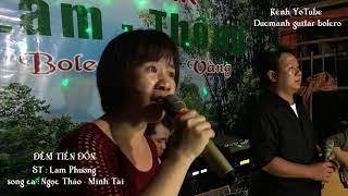 Đêm Tiền Đồn / st Lam Phương / song ca Ngọc Thảo-Minh Tài/đêm nhạc giao lưu guitar Bolero Lâm thông