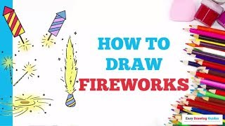 How to Draw Fireworks in a Few Easy Steps: Drawing Tutorial for Kids and Beginners