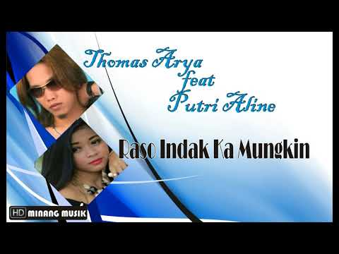 Free Download Thomas Arya Feat Putri Aline Raso Indak Ka Mungkin Mp3 dan Mp4