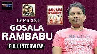 Arjun Reddy Telugu Movie Songs Lyricist Gosala Rambabu Latest Interview | TVNXT Hotshot