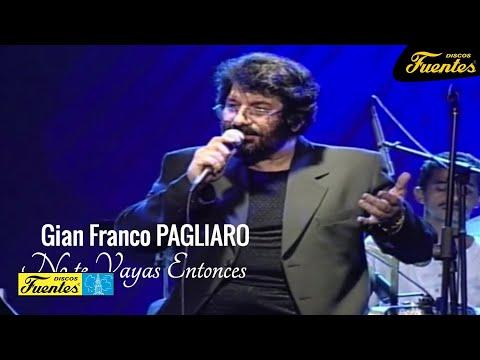 No Te Vayas Entonces - Gian Franco Pagliaro / Discos Fuentes