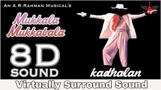 Mukkala Mukkabla | 8D Audio Song | Kaadhalan | Prabu Deva, Nagma | AR Rahman 8D Songs