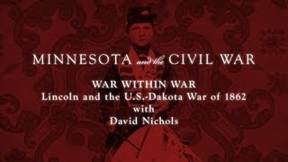 War Within War: Lincoln and the U.S.-Dakota War of 1862