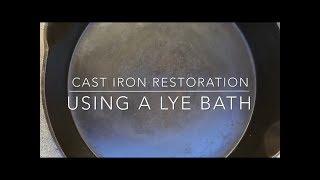 Cast Iron Restore (Lye Bath)
