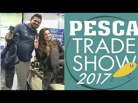 Feira PESCA TRADE SHOW 2017 ◆ Muitas NOVIDADES  no MUNDO da PESCA - VÍDEO MANIA