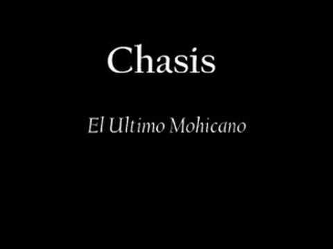 Chasis - El Ultimo Mohicano