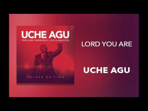 """Uche Agu - """"Lord You Are"""""""