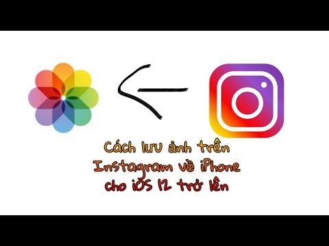 Cách Lưu Ảnh Trên Instagram Về iPhone (iOS 12 trở lên)