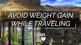 How To Travel While Losing Weight