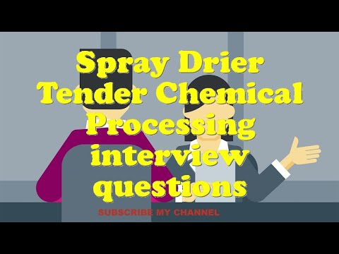 Spray Drier Tender Chemical Processing interview questions