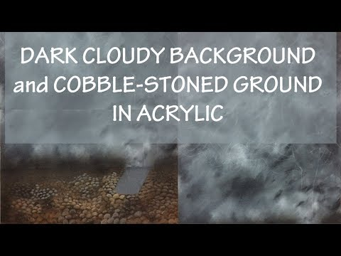 Painting a Dark Cloudy background and Cobble stoned ground in Acrylic (with voice-over)