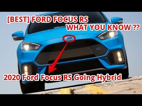 [BEST] 2020 Ford Focus RS Going Hybrid