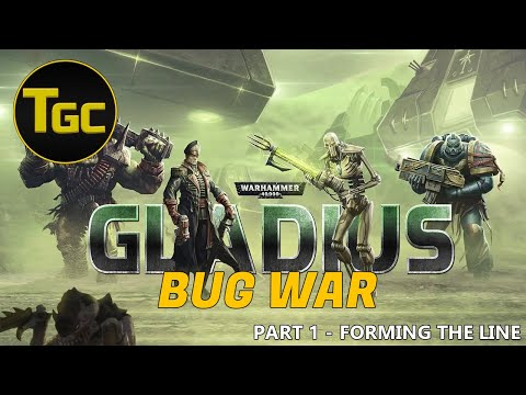 Warhammer 40K Gladius: Bug War | Part 1 - Forming the line |